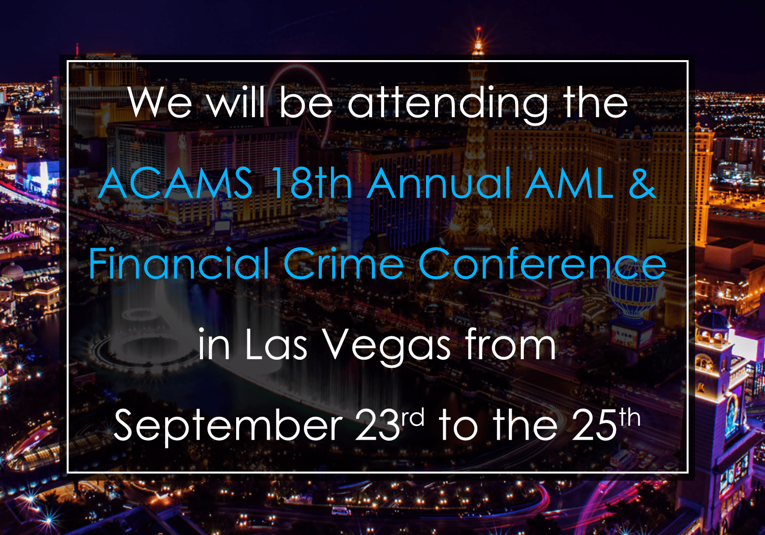 ACAMS 18th Annual AML & Financial Crime Conference - ARC Risk and